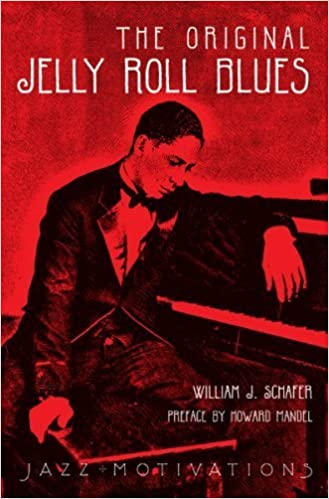 Book The Original Jelly Roll Blues: Story of Ferdinand LaMothe AKA Jelly Roll Morton by William J Schafer (2008-05-03)