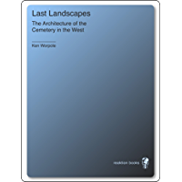 Last Landscapes: The Architecture of the Cemetery in the West: Death and the Architecture of the Cemetery in the West book cover