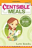 Centsible Meals, Lorae Bowden, 1599553058