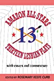Best Hal Leonard Corp. Hal Leonard Encyclopedias - Amazon All-Stars: Thirteen Lesbian Plays: with Essays Review