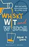 """Whisky Wit and Wisdom Light and Quirky Stories from Inside the Whisky World"" av Gavin D. Smith"