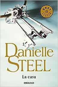 La Casa The House Spanish Edition Danielle Steel