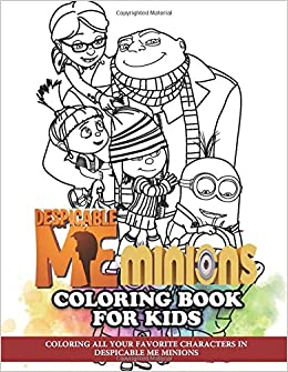 Despicable Me Minions Coloring Book For Kids Coloring All Your