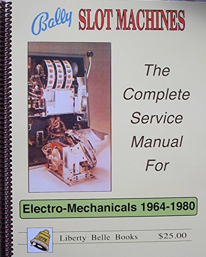 bally-slot-machines-the-complete-service-manual-for-electro-mechanicals-1964-1980