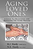 Aging Loved Ones, Bonnie J. Hardy and Norman E. Hardy, 0991933109