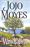 Windfallen, Jojo Moyes, 0060012900