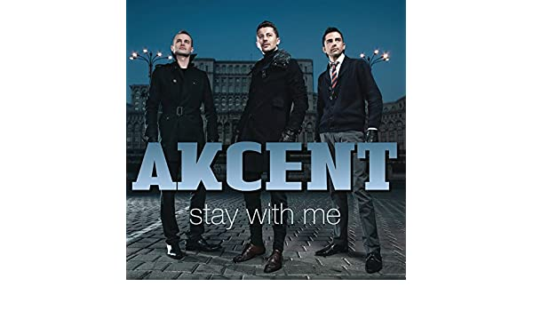 AKCENT STAY WITH ME MUSICA BAIXAR -