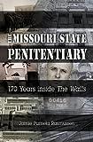 "The Missouri State Penitentiary: 170 Years inside ""The Walls"" (MISSOURI HERITAGE READERS)"