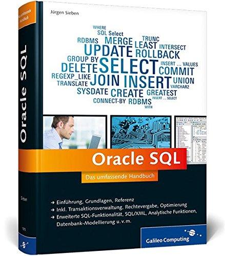 Oracle SQL: Das umfassende Handbuch: Datenbank-Modellierung, Troubleshooting, SQL in Geschäftsprozessen u.v.m. (Galileo Computing) Gebundenes Buch – 28. Dezember 2012 Jürgen Sieben 3836218755 Programmiersprachen COMPUTERS / General