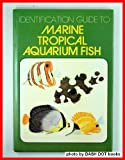 Identification Guide to Marine Tropical Aquarium Fish, F.W. Pitcher, 0668042990