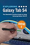 Exploring Galaxy Tab S4: The Illustrated, Practical Guide to using Samsung Galaxy Tab s4 (Exploring Tech Book 5)