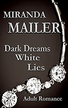 Dark Dreams White Lies #1: Exposed (Stafford Erotic Romance Trilogy) by [Mailer, Miranda]