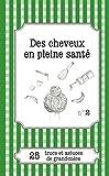Beaute Et Sante Best Deals - Des cheveux en pleine santé: 25 trucs et astuces de grand-mère (French Edition)