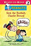 img - for Kick the Football, Charlie Brown! (Peanuts Ready-To-Read: Level 2) book / textbook / text book