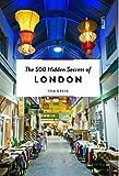 The 500 Hidden Secrets of London