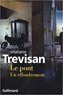Le pont : un effondrement, Trevisan, Vitaliano