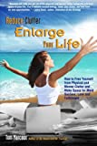 img - for Reduce Clutter, Enlarge Your Life: How You Can Free Yourself from Physical and Mental Clutter and Enjoy Success, Love and Fulfillment book / textbook / text book