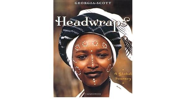 Headwraps: A Global Journey: Amazon.es: Georgia Scott: Libros en idiomas extranjeros