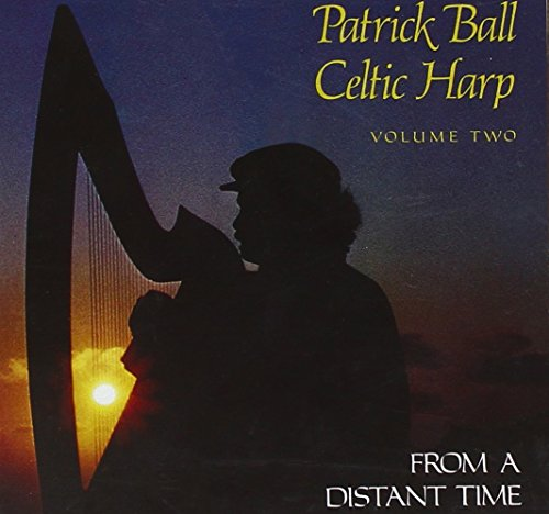Patrick Ball - Celtic Harp, Vol. 2: From A Distant Time - Zortam Music