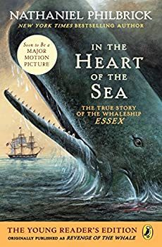 In the Heart of the Sea (Young Readers Edition): The True Story of the Whaleship Essex 1101997761 Book Cover