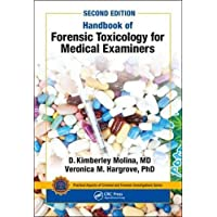 Handbook of Forensic Toxicology for Medical Examiners (Practical Aspects of Criminal and Forensic Investigations)