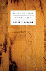 The Invisible Hook: The Hidden Economics of Pirates by Peter T. Leeson (2011-07-25)