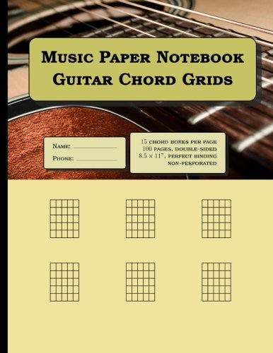Music Paper Notebook - Guitar Chord Grids: 100 blank pages (15 chord boxes per page): Notebook size = 8.5 x 11 inches (double-sided), perfect binding, non-perforated
