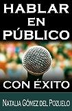 HABLAR EN PUBLICO con éxito (Comunica y convence nº 1)