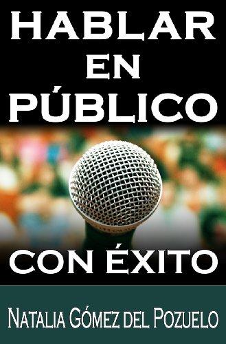 Descargar Libro Hablar En Publico Con éxito Natalia Gómez Del Pozuelo