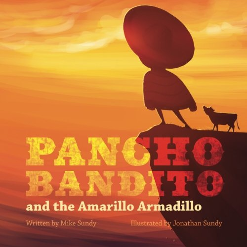 Pancho Bandito and the Amarillo Armadillo (Volume 1)