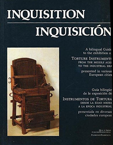 Inquisition, inquisicion : a bilingual guide to the exhibition of torture instruments from the middle ages to the industrial era presented in various European cities