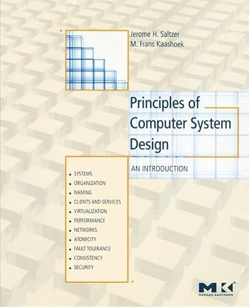 Principles Of Computer System Design An Introduction Saltzer Jerome H Kaashoek M Frans 9780123749574 Amazon Com Books