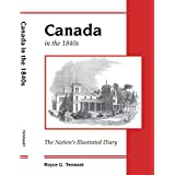 Canada in the 1840s: The Nation's Illustrated Diary