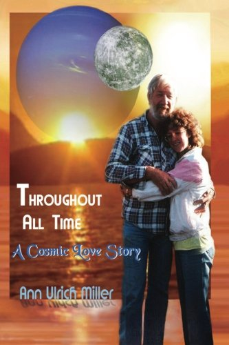 Read Online Throughout All Time: A Cosmic Love Story ebook