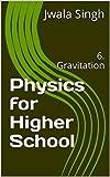 Physics for Higher School: 6.Gravitation