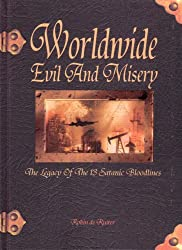 Worldwide Evil and Misery: The Legacy of the 13 Satanic Bloodlines