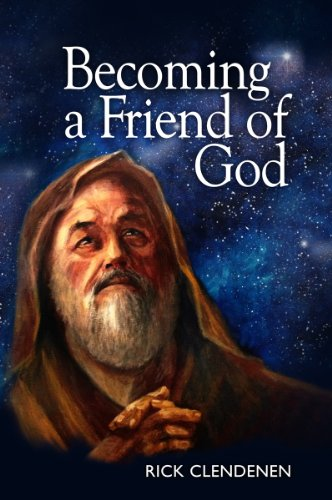 Becoming a Friend of God (The Art of Becoming Book 1)