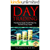 DAY TRADING: The Advanced Guide That Will Make You The KING Of Day Traders