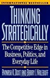 img - for Thinking Strategically: The Competitive Edge in Business, Politics, and Everyday Life Reissue Edition by Dixit, Avinash K., Nalebuff, Barry J. published by W. W. Norton & Company (1993) book / textbook / text book