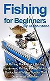 Fishing for Beginners:: A Fishing Book About Fishing Equipment, Fishing Reels, Fishing Basics, and Fishing Tips for The Beginning Fisherman. (fishing basics,fishing ... rods,fishing reels,fishing lures,fish,)