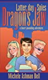 Dragon's Jaw - Book #2 of the Latter-day Spies