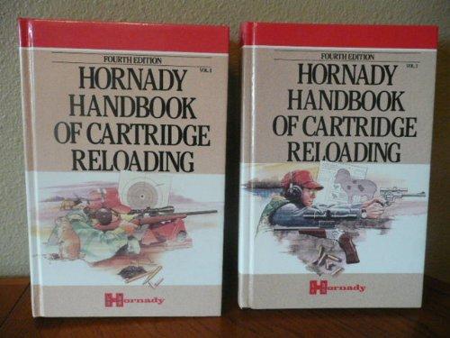 - Hornady Handbook of Cartridge Reloading, Rifle-Pistol Fourth Edition, Volume 1 and Volume 2