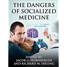 The Dangers of Socialized Medicine (English Edition)