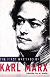 The First Writings of Karl Marx, Karl Marx, 0977197220