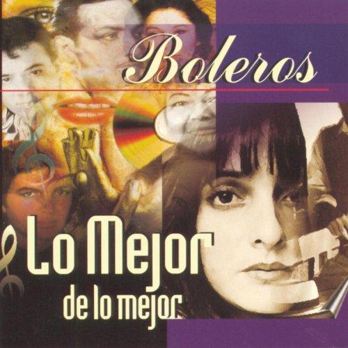 Boleros: Lo Mejor De Lo Mejor by Sony U.S. Latin