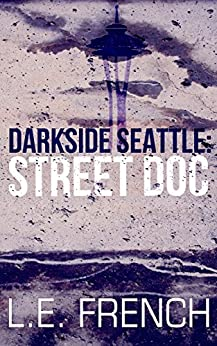 Street Doc (Darkside Seattle) by [French, L.E.]