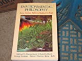 Environmental Philosophy : From Animal Rights to Radical Ecology, Zimmerman, Michael E., 013666959X
