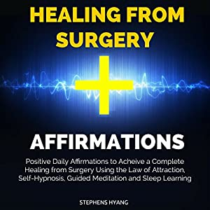 Healing from Surgery Affirmations Speech