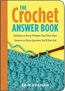 The Crochet Answer Book: Solutions to Every Problem You'll Ever Face; Answers to Every Question You'll Ever Ask (Answer Book (Storey)) (1580175988) | Amazon Products