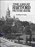 The Great Hartford Picture Book, Wilson H. Faude and Mark H. Jones, 0898654505